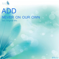 Add - Never on Our Own