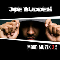 Joe Budden - Mood Muzik Vol. 3.5 (Explicit)