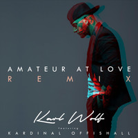 Kardinal Offishall - Amateur at Love (Remix) [feat. Kardinal Offishall]
