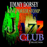 Jimmy Dorsey - King Porter Stomp (Jazz Club Collection)