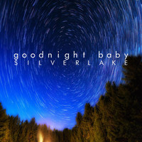 Silverlake - Good Night Baby