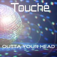 Touché - Outta Your Head (Radio Edit)