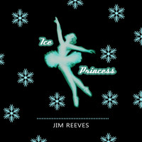 Jim Reeves - Ice Princess