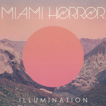 Miami Horror - Illumination