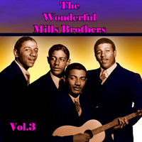 The Mills Brothers - The Wonderful Mills Brothers, Vol. 3