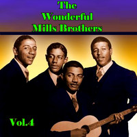 The Mills Brothers - The Wonderful Mills Brothers, Vol. 4