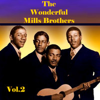 The Mills Brothers - The Wonderful Mills Brothers, Vol. 2