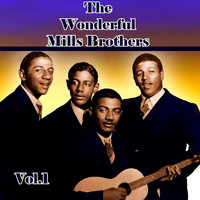 The Mills Brothers - The Wonderful Mills Brothers, Vol. 1