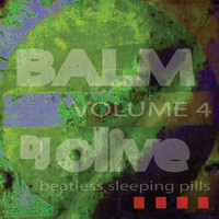 DJ Olive - Balm (Beatless Sleeping Pills) Volume 4