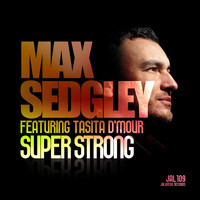 Max Sedgley - Superstrong (feat. Tasita D'Mour) - EP