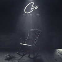 Case - Never Too Late