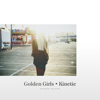 Golden Girls - Kinetic - EP