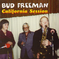 Bud Freeman - California Session