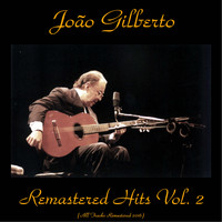 Joao Gilberto - Remastered Hits, Vol. 2