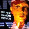 The Pink Diamond Revue  The Pink Diamond Revue