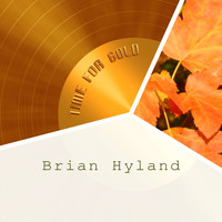 Brian Hyland - Time For Gold