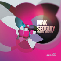 Max Sedgley - Suddenly Everything