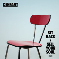 L'Enfant - Sit Back / Sell Your Soul - EP