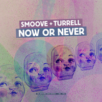 Smoove & Turrell - Now or Never (Radio Edit) - Single