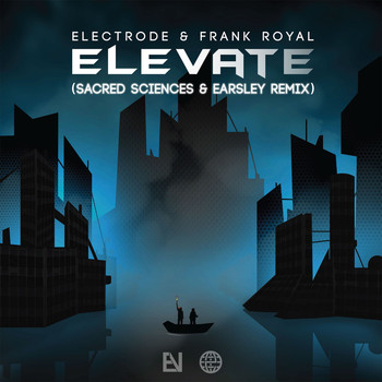 Electrode|Frank Royal - Elevate (Sacred Sciences & Earsley Remix)
