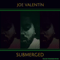 Joe Valentin - Submerged