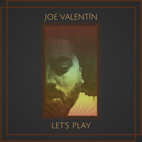 Joe Valentin - Let's Play