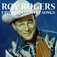 Roy Rogers - Favorite Country Songs