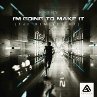 Fre3 Fly - I'm Going to Make It (The Remixes EP)