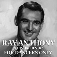 Ray Anthony - For Dancers Only