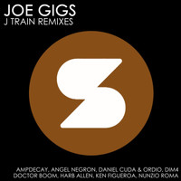 Joe Gigs - J Train Remixes