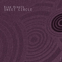 Klod Rights - Sweet Circle