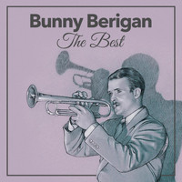 Bunny Berigan & His Orchestra - The Best