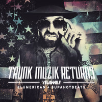 Yelawolf - Trunk Muzic Returns (Deluxe Edition)