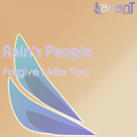 Rain's People - Forgive I Miss You
