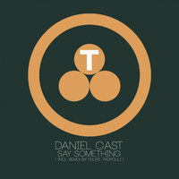 Daniel Cast - Say Something