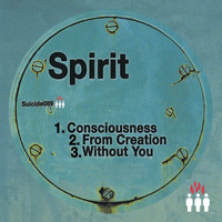 Spirit - Consciousness / From Creation / Without You