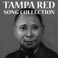 Tampa Red - Song Collection