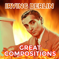 Irving Berlin - Great Compositions