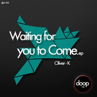 Oliver-K - Waiting For You To Come