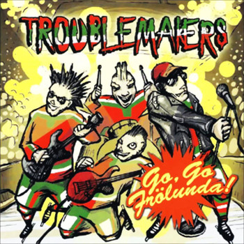 Troublemakers - Go Go Frölunda