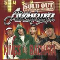 Aventura - Kings of Bachata: Sold Out at Madison Square Garden (Live)