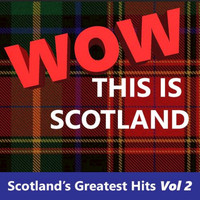 The Munros - Wow This Is Scotland: Scotland's Greatest Hits, Vol. 2