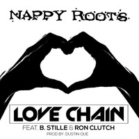Nappy Roots - Love Chain (feat. B. Stille, Ron Clutch, Dustin Que)