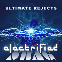 Ultimate Rejects - Electrified Swag