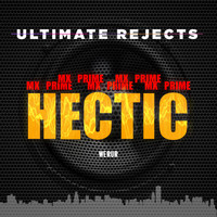 Ultimate Rejects - Hectic