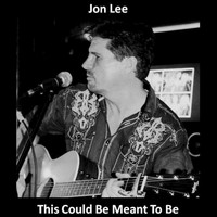 Jon Lee - This Could Be Meant to Be