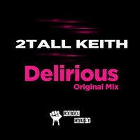 2 Tall Keith - Delirious