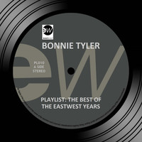 Bonnie Tyler - Playlist: The Best Of The EastWest Years