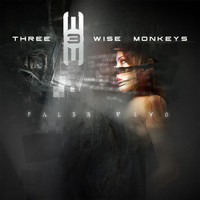 Three Wise Monkeys - False Flag (Remastered)
