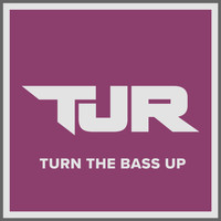 TJR - Turn The Bass Up